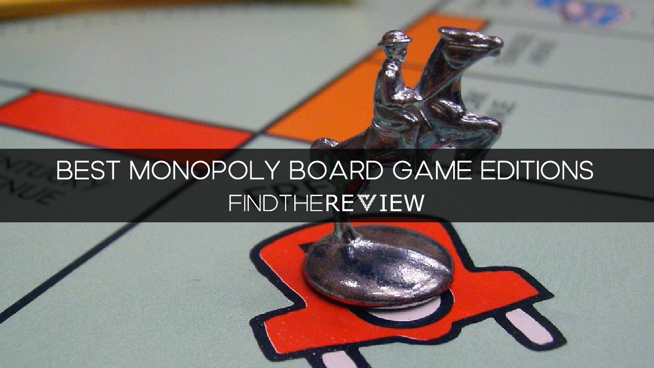 Best Monopoly Editions – Board Game Versions Reviewed